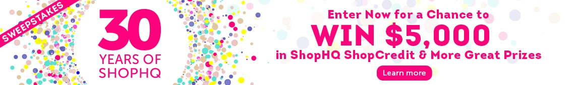 30 Years of ShopHQ Sweepstakes -  Enter Now for a Chance to Win $5,000 ShopHQ ShopCredit & More Great Prizes