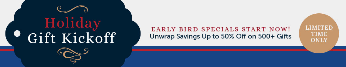 Early Bird Specials Start Now Unwrap Savings Up to 50% Off on 500+ Gifts - Limited Time Only