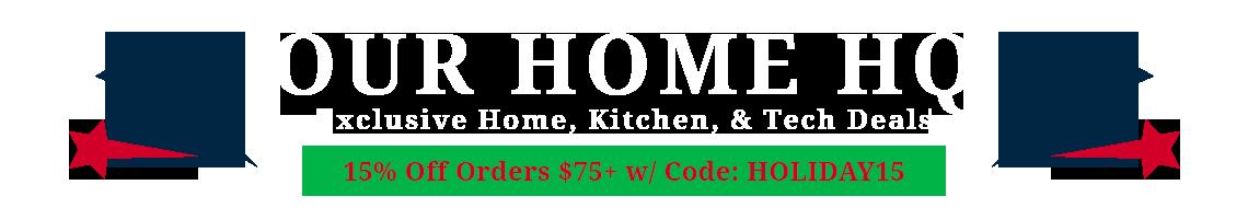 Our HomeHQ: Exclusive Home, Kitchen & Tech Deals