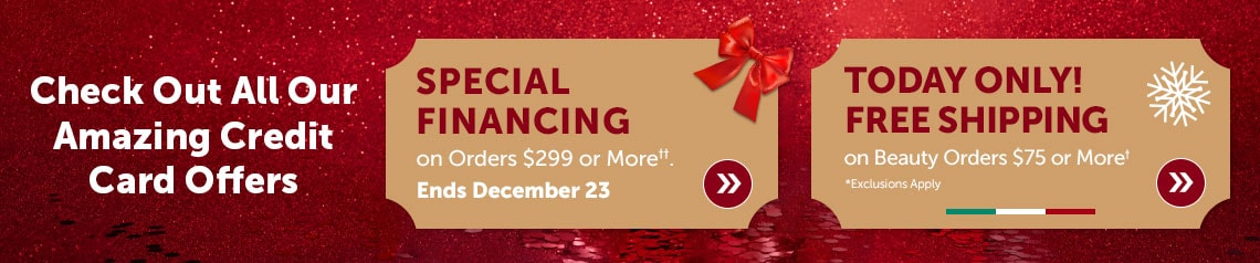 Check out all our amazing credit card offers  Special Financing on Orders $299 or More††. Ends December 23 + Today Only! Free Shipping on Isomers Orders $99 or More†.