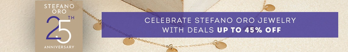 Stefano Anniversary  - Celebrate Stefano Oro Jewelry with Deals Up to 45% Off