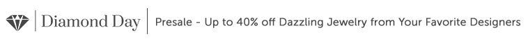 Diamond Day Presale - Up to 40% off Dazzling Jewelry from Your Favorite Designers