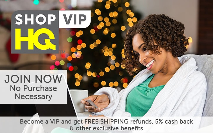 ShopHQ VIP Become a VIP and get FREE Shipping refunds, 5% cash back & other exclusive benefits