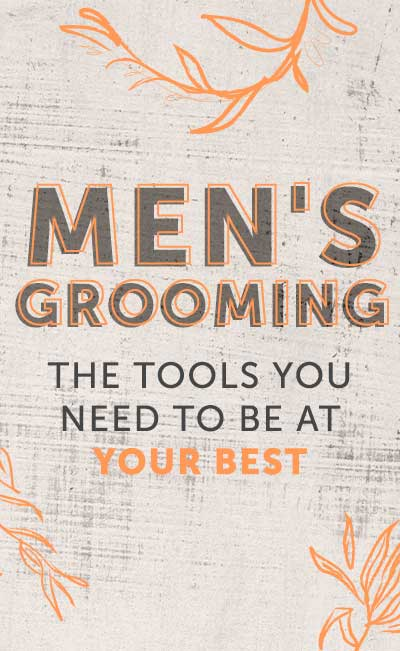 Men's Grooming The Tools You Need To Be at Your Best