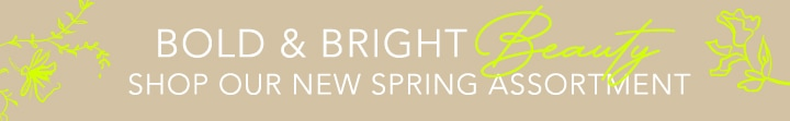 Bold & Bright Beauty - Shop Our New Spring Assortment