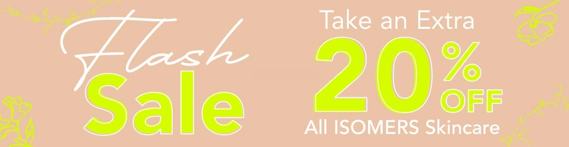 Flash Sale Take an Extra 20% OFF All ISOMERS Skincare