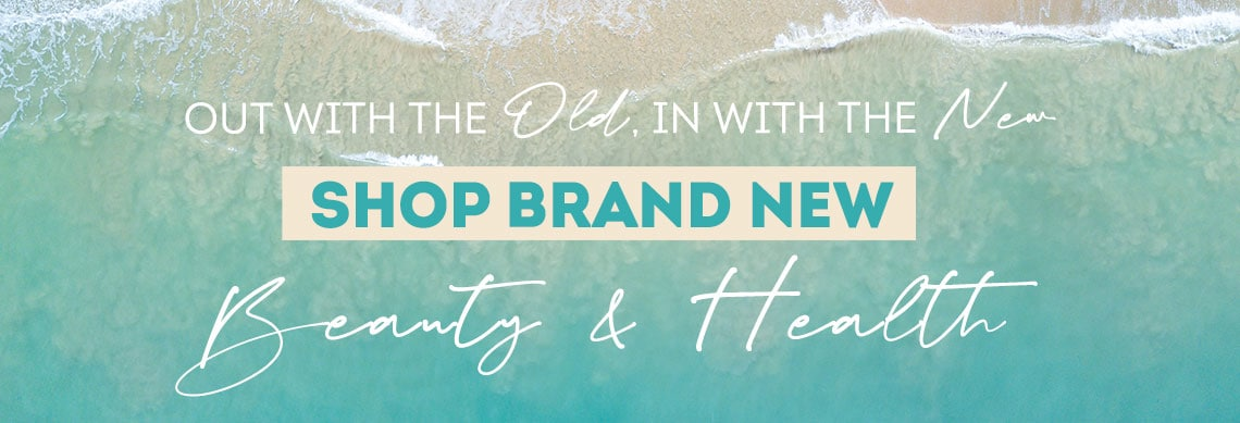 Out With The Old, In With The New  Shop Brand New Beauty & Health