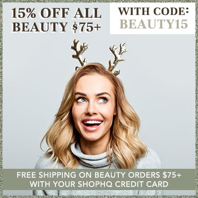 15% OFF ALL BEAUTY $75+ with Code: Beauty15 & Free Shipping on Beauty Orders $75+ with Your ShopHQ Credit Card
