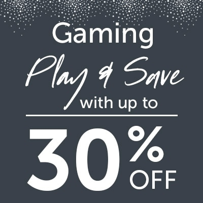 Gaming Play & Save With Up to 30% OFF