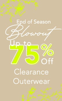 End of Season Blowout Clearance Outerwear Up to 75% OFF