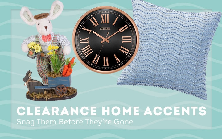 Clearance Home Accents Snag Them Before They're Gone