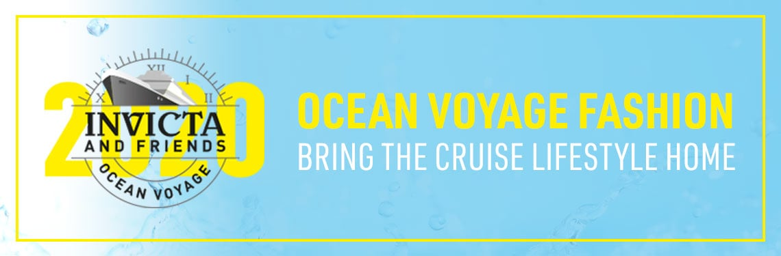Invicta & Friends Ocean Voyage Ocean Voyage Fashion Bring the Cruise Lifestyle Home