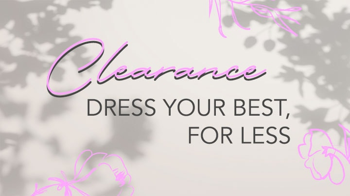 Clearance Dress Your Best, For Less
