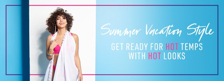 Summer Vacation Style  Get Ready for Hot Temps With Hot Looks at ShopHQ