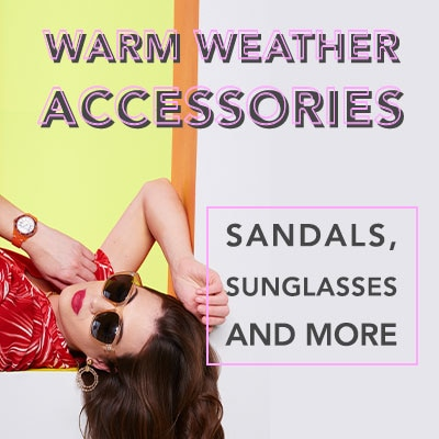 Warm Weather Accessories Sandals, Sunglasses & More