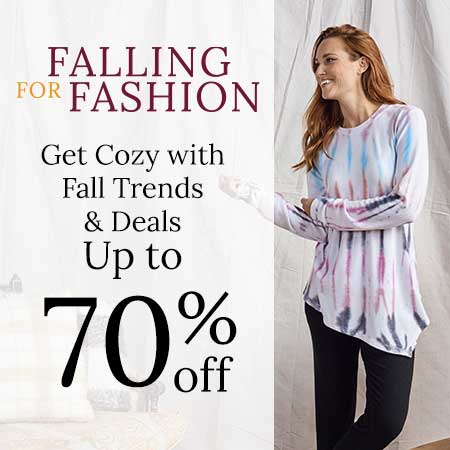Get Cozy with Fall Trends & Deals Up to 70% off!