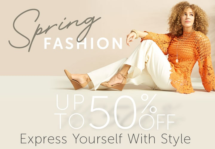 Spring Fashion Up to 50% OFF  Express Yourself With Style