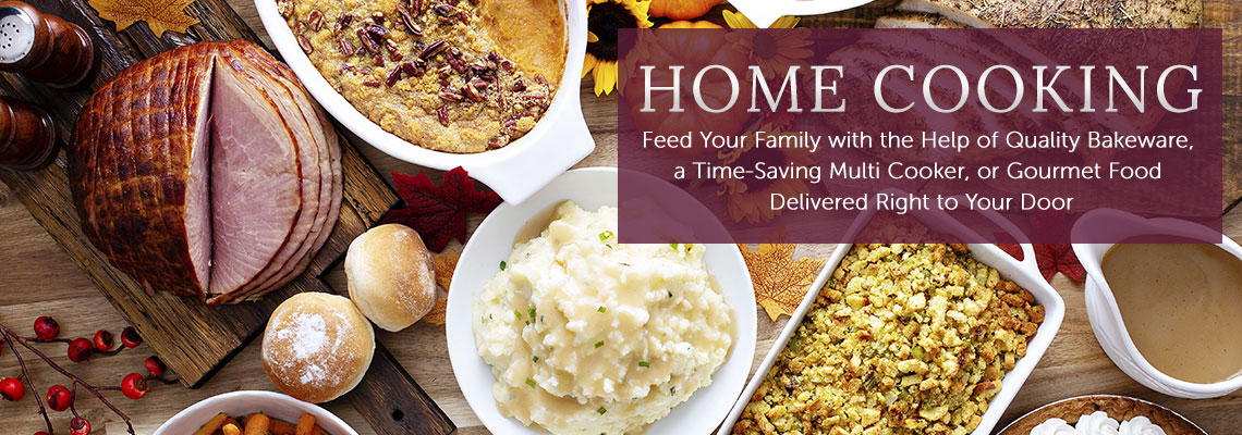 Home Cooking Feed Your Family with the Help of Quality Bakeware, a Time-Saving Multi Cooker, or Gourmet Food Delivered Right to Your Door