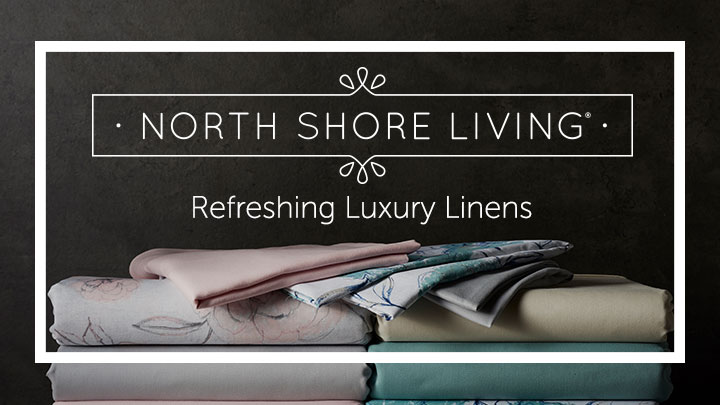 North Shore Living Refreshing Luxury Linens
