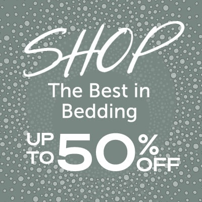 Shop the Best in Bedding Up to 50% OFF