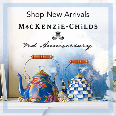Shop New Arrivals Mackenzie-Childs 3rd Anniversary