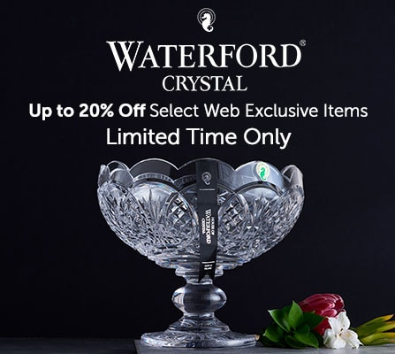 Web Exclusive Waterford Sale Up to 20% Off Select Web Exclusive Items - Limited Time Only