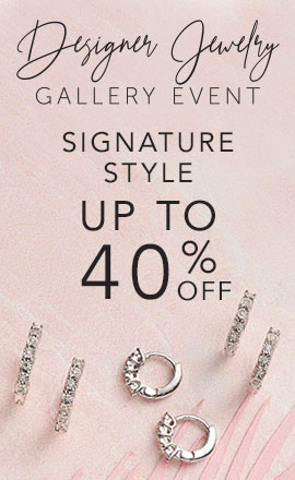 Designer Jewelry Event Signature Style Up to 40% OFF