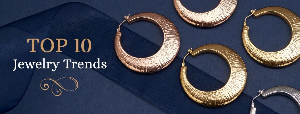Top 10 Jewelry Trends