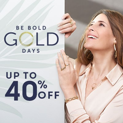 Be Bold Gold Days Jewelry Up to 40% OFF