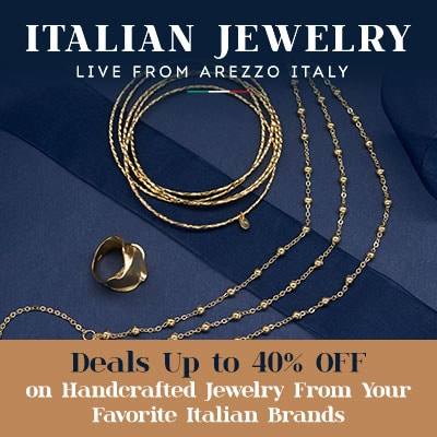 Italian Jewelry Live From Arezzo, Italy - Deals Up to 40% Off on Handcrafted Jewelry From Your Favorite Italian Brands