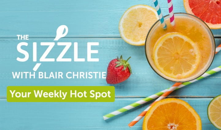 The Sizzle with Blair Christie - Your Weekly Hot Spot