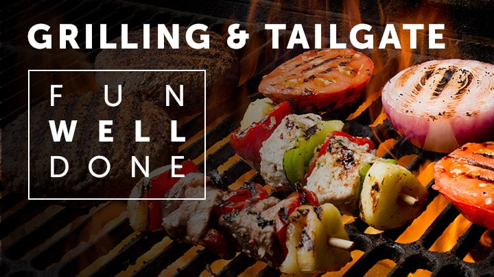 Grilling & Tailgate Fun Well Done