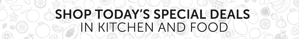 Shop Today's Special Deals in Kitchen and Food