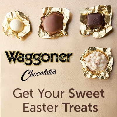 Waggoner Chocolates Get Your Sweet  Easter Treats