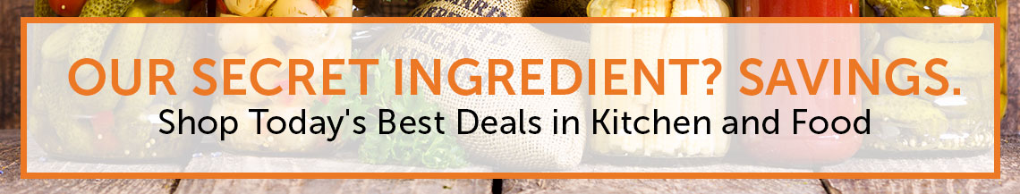 Our secret ingredient? Savings.  Shop Today's Best Deals in Kitchen and Food