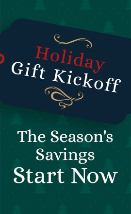 Holiday Gift Kickoff The Season's Savings Start Now