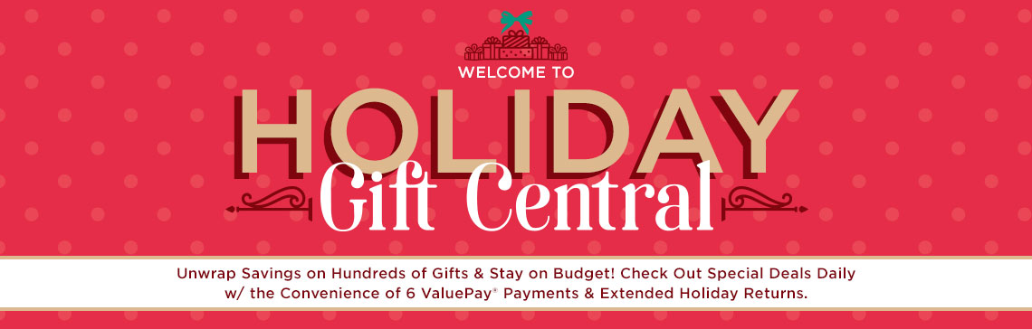 Welcome to Holiday Gift Central - Unwrap Savings on Hundreds of Gifts & Stay on Budget While Shopping 6 ValuePay(R) Payments