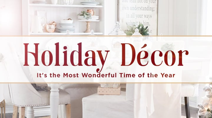 Holiday Décor - It's the Most Wonderful Time of the Year