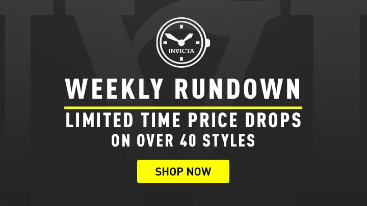 Invicta Weekly Rundown Limited Time Price Drops on 50 Models
