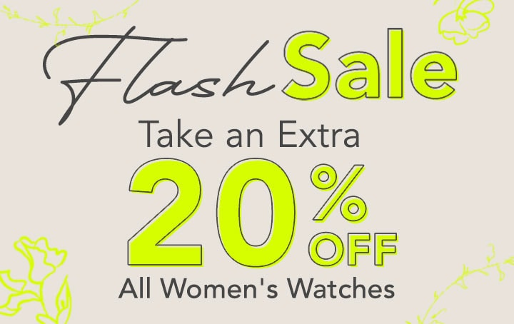 Flash Sale Take an Extra 20% OFF All Women's Watches