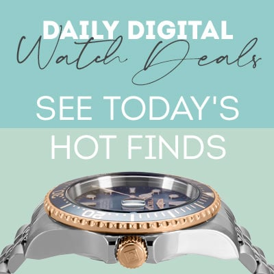 Daily Digital Watch Deals See today's hot