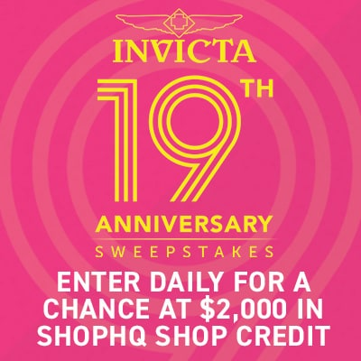 Invicta 19th Anniversary - Sweepstakes  Enter Daily for a Chance at $2,000 in ShopHQ Shop Credit