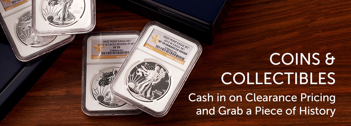 Coins & Collectibles  Cash in on Clearance Pricing and Grab a Piece of History