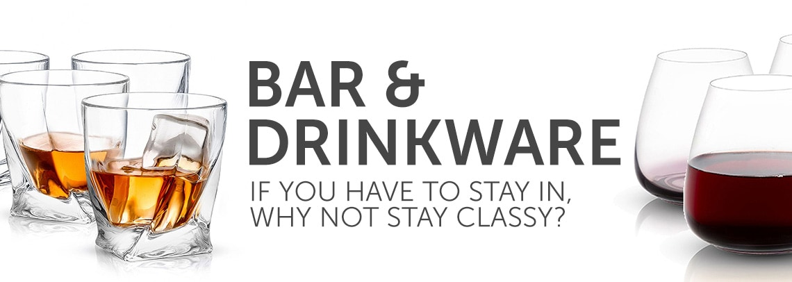 Bar & Drinkware  If You Have To Stay In, Why Not Stay Classy?
