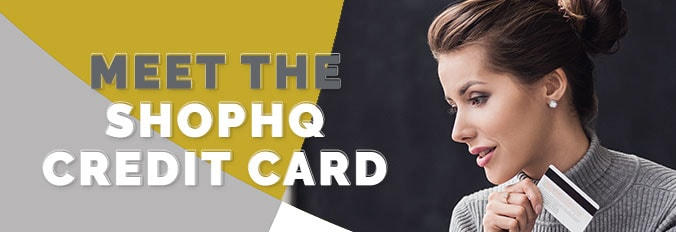 Meet the ShopHQ Credit Card