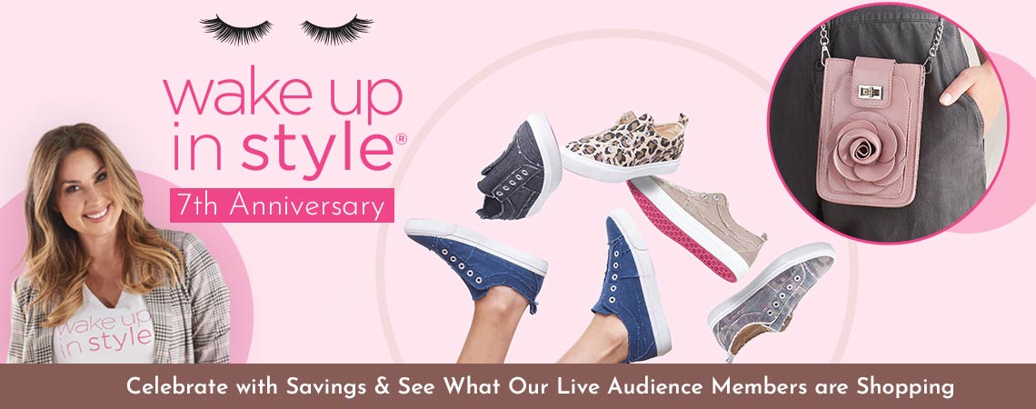 Wake Up in Style 7th Anniversary  Celebrate with Savings & See What Our Live Audience Members are Shopping