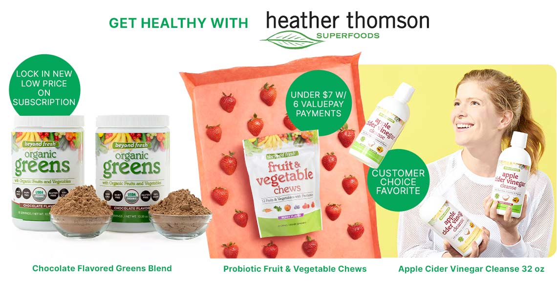 Get Healthy with Heather Thomson - 002-605 Chocolate Flavored Greens Blend, 002-465 Probiotic Fruit & Vegetable Chews, 004-052 Apple Cider Vinegar Cleanse 32 oz