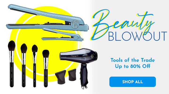 Beauty Blowout - Tools of the Trade Up to 80% Off - 316-299, 319-757, 316-293