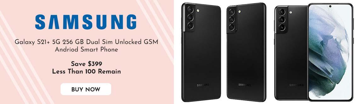 501-014 - Galaxy S21+ 5G 256 GB Dual Sim Unlocked GSM Andriod Smart Phone  Save $399 Less Than 100 Remain
