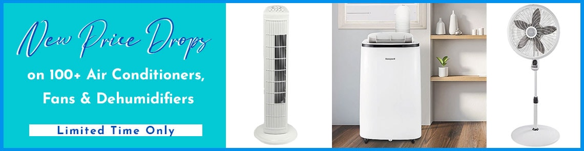 New Price Drops on 100+ Air Conditioners, Fans & Dehumidifiers  Limited Time Only